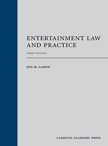 Jon M. Garon, Entertainment Law and Practice, Third Edition