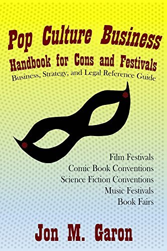 Book Cover: Jon Garon, Pop Culture Business Handbook for Cons and Festivals